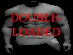DOUBLE LOADED